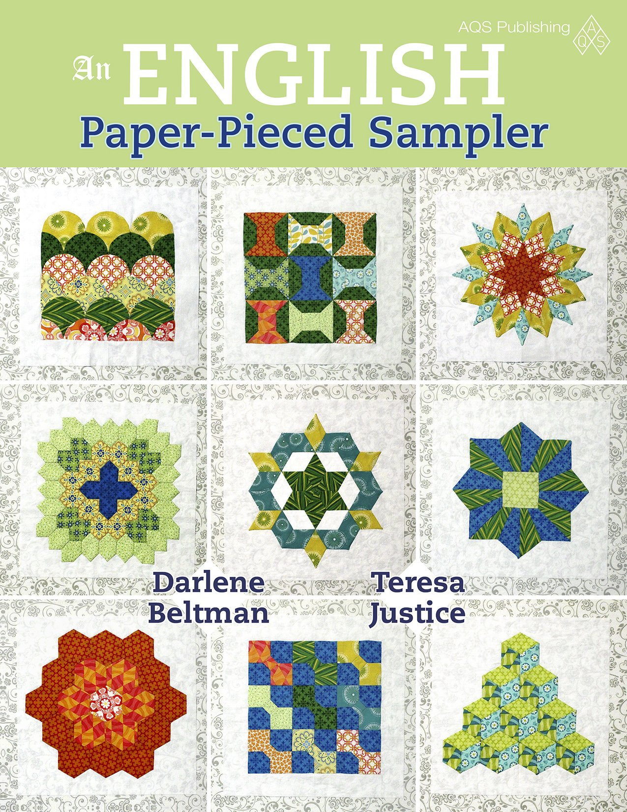 An english paper pieced sampler darlene beltman teresa justice an english paper pieced sampler darlene beltman teresa justice 9781604603972 amazon books pronofoot35fo Image collections