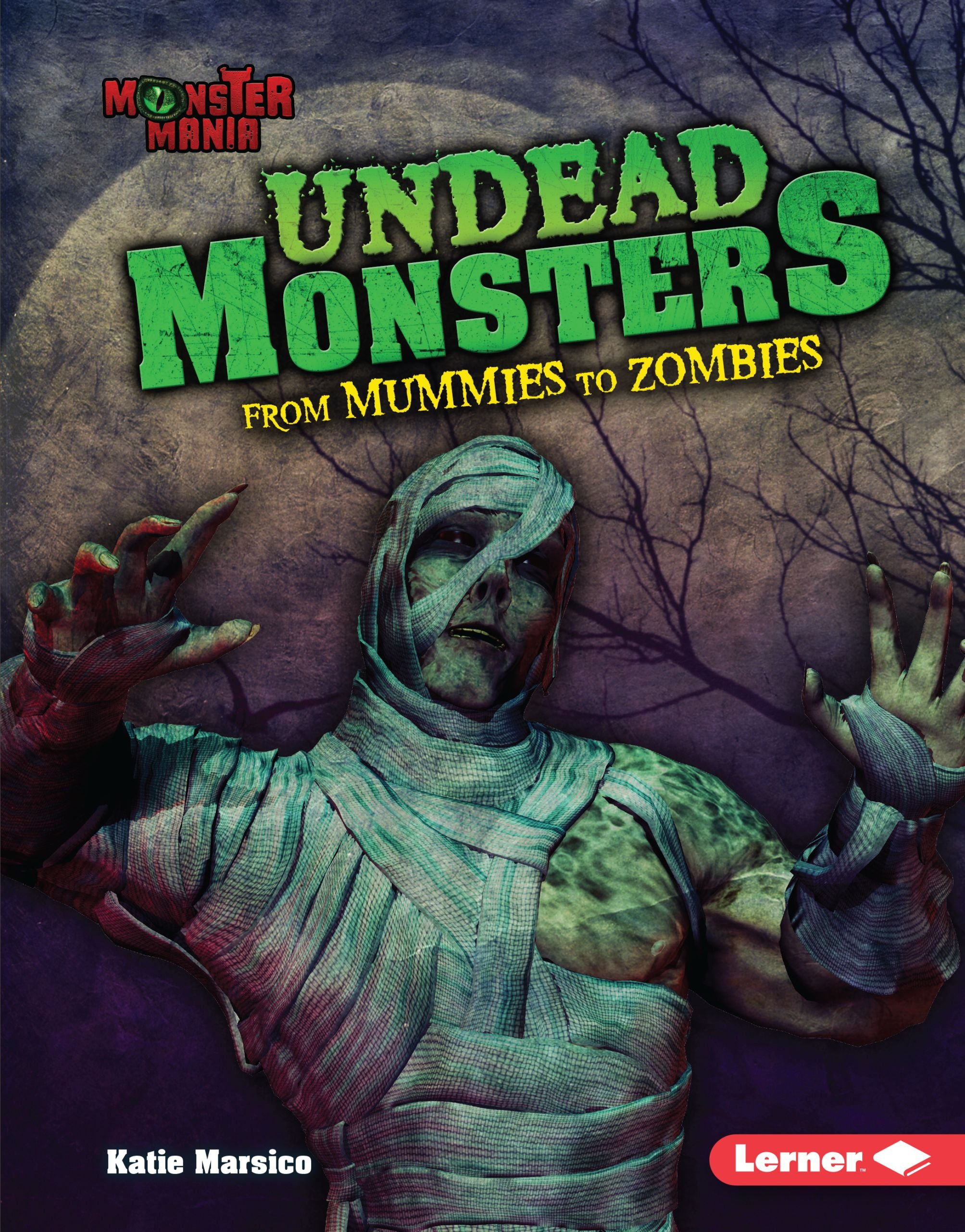 Undead Monsters: From Mummies to Zombies (Monster Mania) pdf