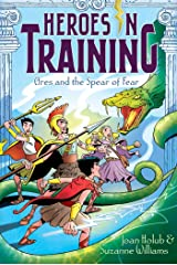 Ares and the Spear of Fear (Heroes in Training Book 7) Kindle Edition