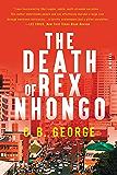 The Death of Rex Nhongo: A Novel