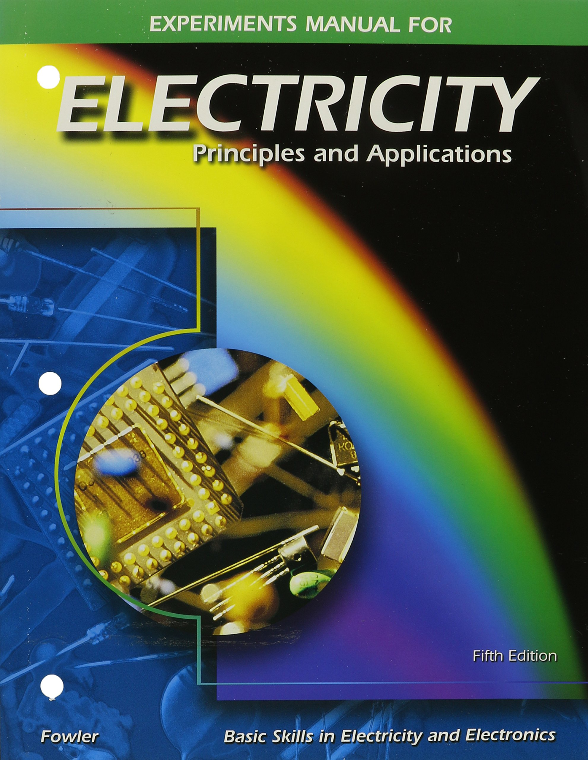 Electricity: Principles and Applications, Experiments Manual: Richard  Fowler: 9780028048482: Books - Amazon.ca
