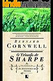 O triunfo de Sharpe - As aventuras de um soldado nas Guerras Napoleônicas