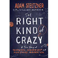 The Right Kind of Crazy: A True Story of Teamwork, Leadership, and High-Stakes Innovation (English Edition)