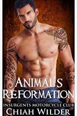 Animal's Reformation: Insurgents Motorcycle Club Romance (Insurgents MC Romance Book 13) Kindle Edition