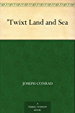 Twixt Land and Sea