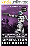 Operation Breakout (The Sleeping Legion Book 3)