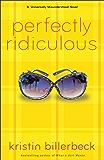 Perfectly Ridiculous (My Perfectly Misunderstood Life Book #3): A Universally Misunderstood Novel