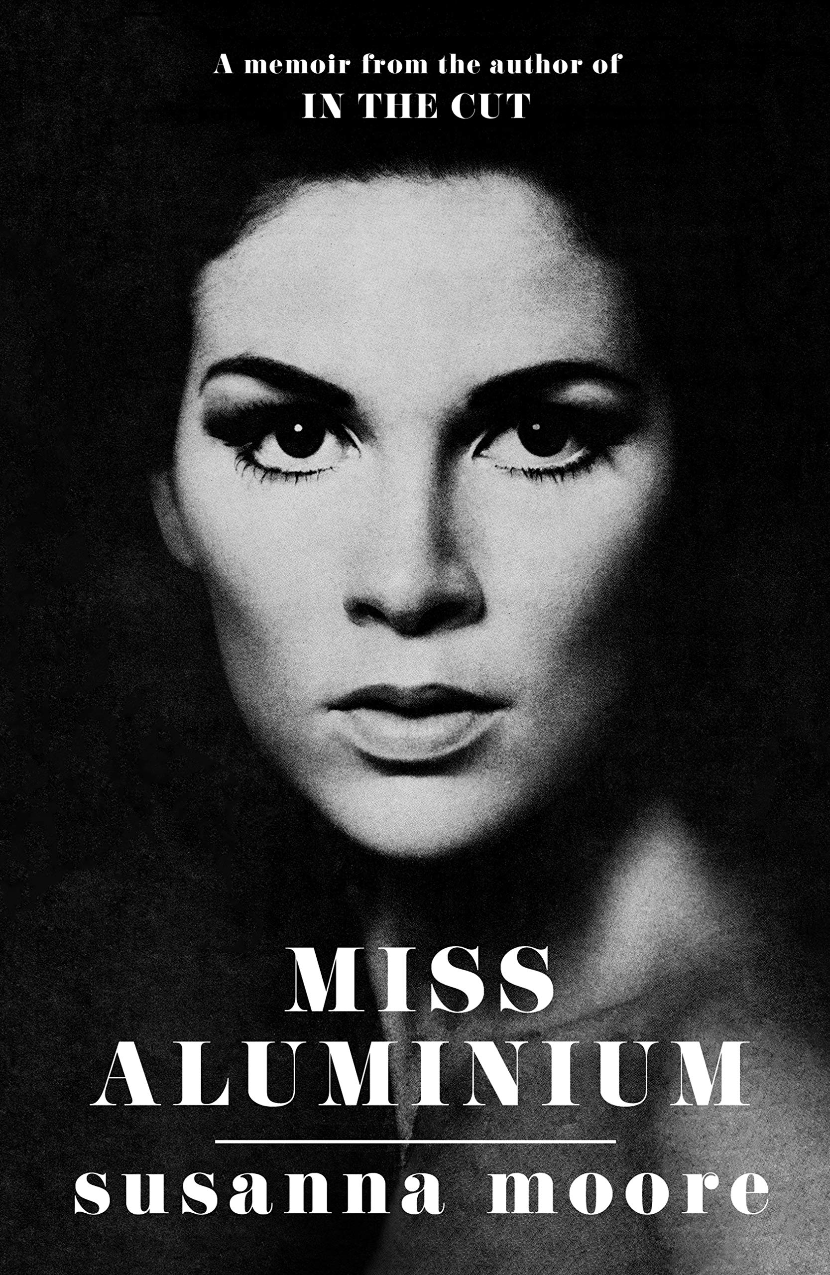 Miss Aluminium: ONE OF THE SUNDAY TIMES' 100 BEST SUMMER READS OF 2020 por Susanna Moore