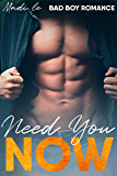 Need You Now: Bad Boy Romance (Waiting on Disaster Book 2)