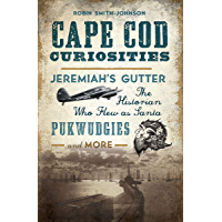 Cape Cod Curiosities: Jeremiah's Gutter, the Historian Who Flew as Santa, Pukwudgies, and More