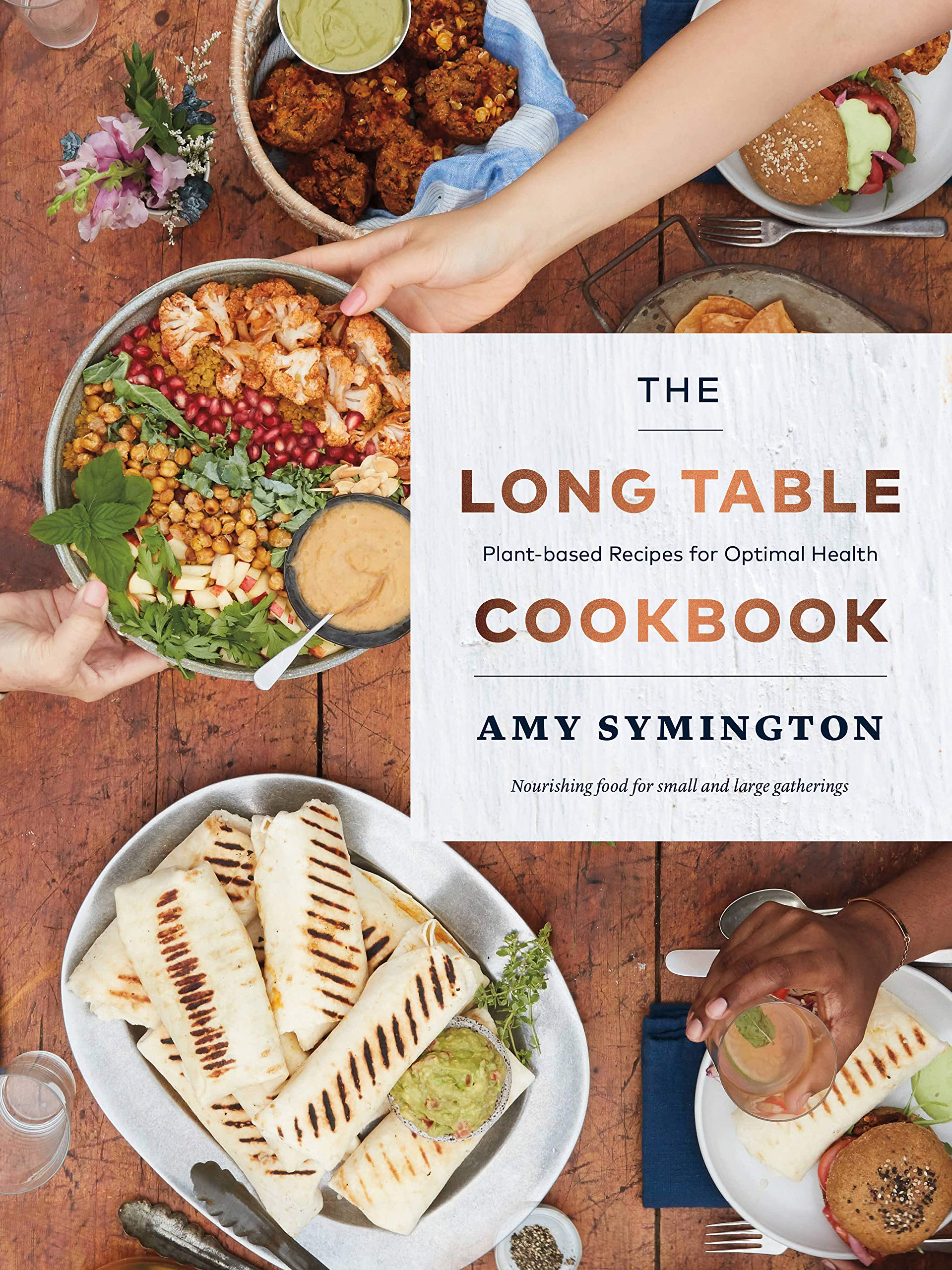 The Long Table Cookbook: Plant-based Recipes for Optimal Health ...