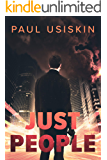 Just People: A Gripping Political Novel (The Chizzik Sagas Book 3)