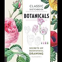 Classic Sketchbook: Botanicals:Secrets of Observational Drawing
