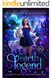 The Earth Legend (Hidden Legends: Academy of Magical Creatures Book 3)