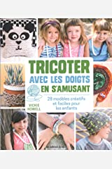 TRICOTER AVEC LES DOIGTS (French Edition) Paperback
