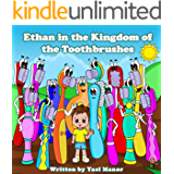 Children Books: Ethan in the Kingdom of the Toothbrushes (Bedtime Stories For Children)(early learning books) (Twins Stories Book 2)