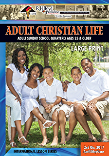 Adult Christian Life 1st Qtr 2018 Sunday School Kindle Edition