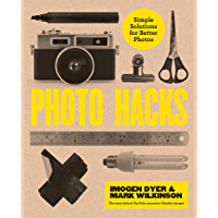 Photo Hacks: Simple Solutions for Better Photos (English Edition)
