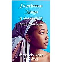La princesa Maga y sus cuatro sacerdotisas (Spanish Edition) Jan 8, 2018