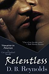 Relentless: A Cyn and Raphael Novella (Vampires in America 11.5) Kindle Edition