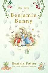 The Tale Of Benjamin Bunny By Beatrix Potter : With Original illustrations Kindle Edition