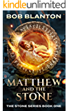 Matthew And The Stone (Stone Series Book 1)