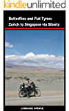 Butterflies and Flat Tyres: From Zurich to Singapore Via Siberia