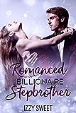 Romanced By My Billionaire Stepbrother: A Sweet & Steamy Novella
