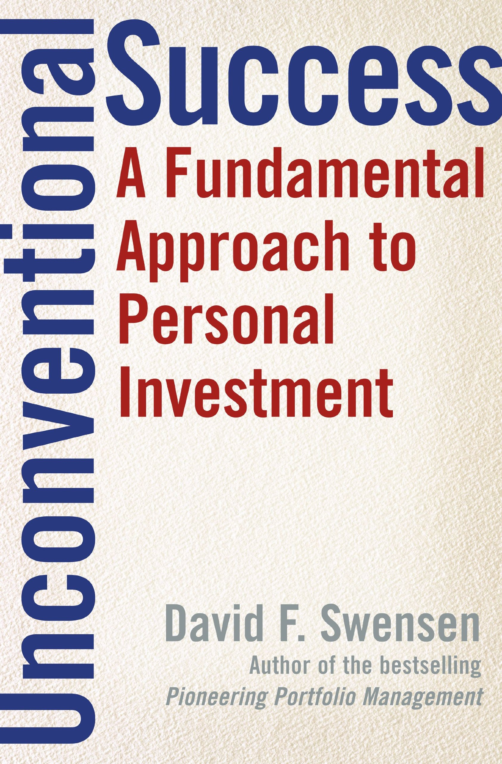 Unconventional Success: A Fundamental Approach to Personal Investment: Swensen, David F.: 9780743228381: Amazon.com: Books