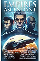 Empires Ascendant: A Space Opera Anthology Kindle Edition