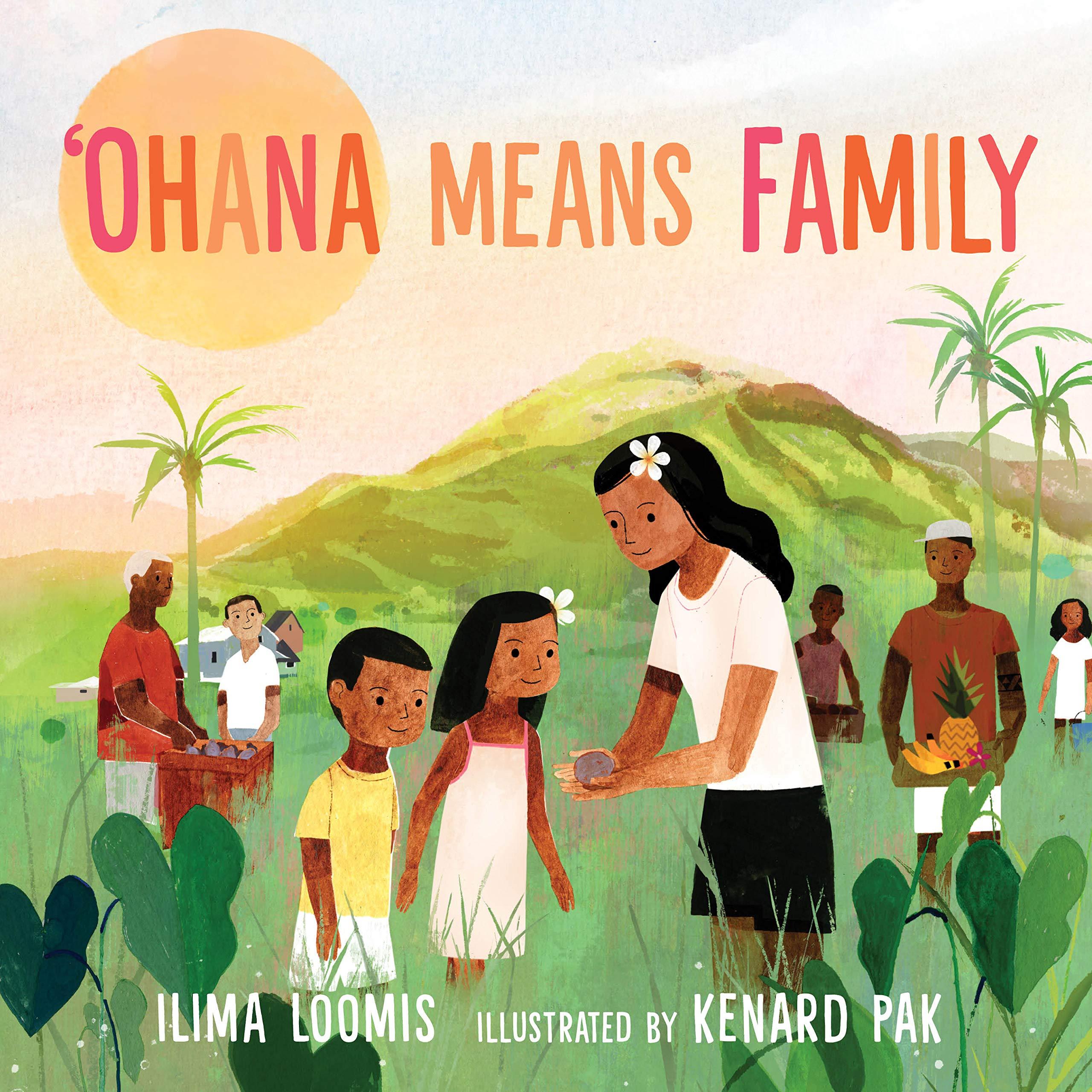 Ohana Means Family: Loomis, Ilima, Pak, Kenard: 9780823443260: Amazon.com: Books