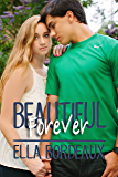 Forever Beautiful (Beautiful  Book 2)