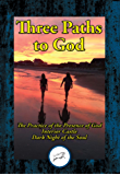 Three Paths to God: The Practice of the Presence of God by Brother Lawrence; Interior Castle by St. Teresa of Avila; & Dark Night of the Soul by St. John of the Cross