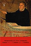 Martinho Lutero - Obras Selecionadas Vol. 9: Interpretação do Novo Testamento, Mateus 5-7,  1 Coríntios 15, 1 Timóteo (Obras Selecionadas de Martinho Lutero)