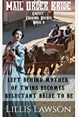 Mail Order Bride: LEFT BEHIND MOTHER OF TWINS BECOMES RELUCTANT BRIDE TO BE: (Sweet Virginia Brides Looking For Sweet Frontier Love, Book 3) Kindle Edition