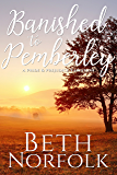 Banished to Pemberley: A Pride and Prejudice Variation