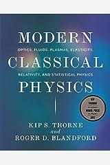 Modern Classical Physics: Optics, Fluids, Plasmas, Elasticity, Relativity, and Statistical Physics Kindle Edition