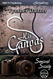 His Canvas [Suncoast Society] (Siren Publishing Sensations)