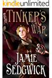 Tinker's War (The Tinkerer's Daughter Book 2)