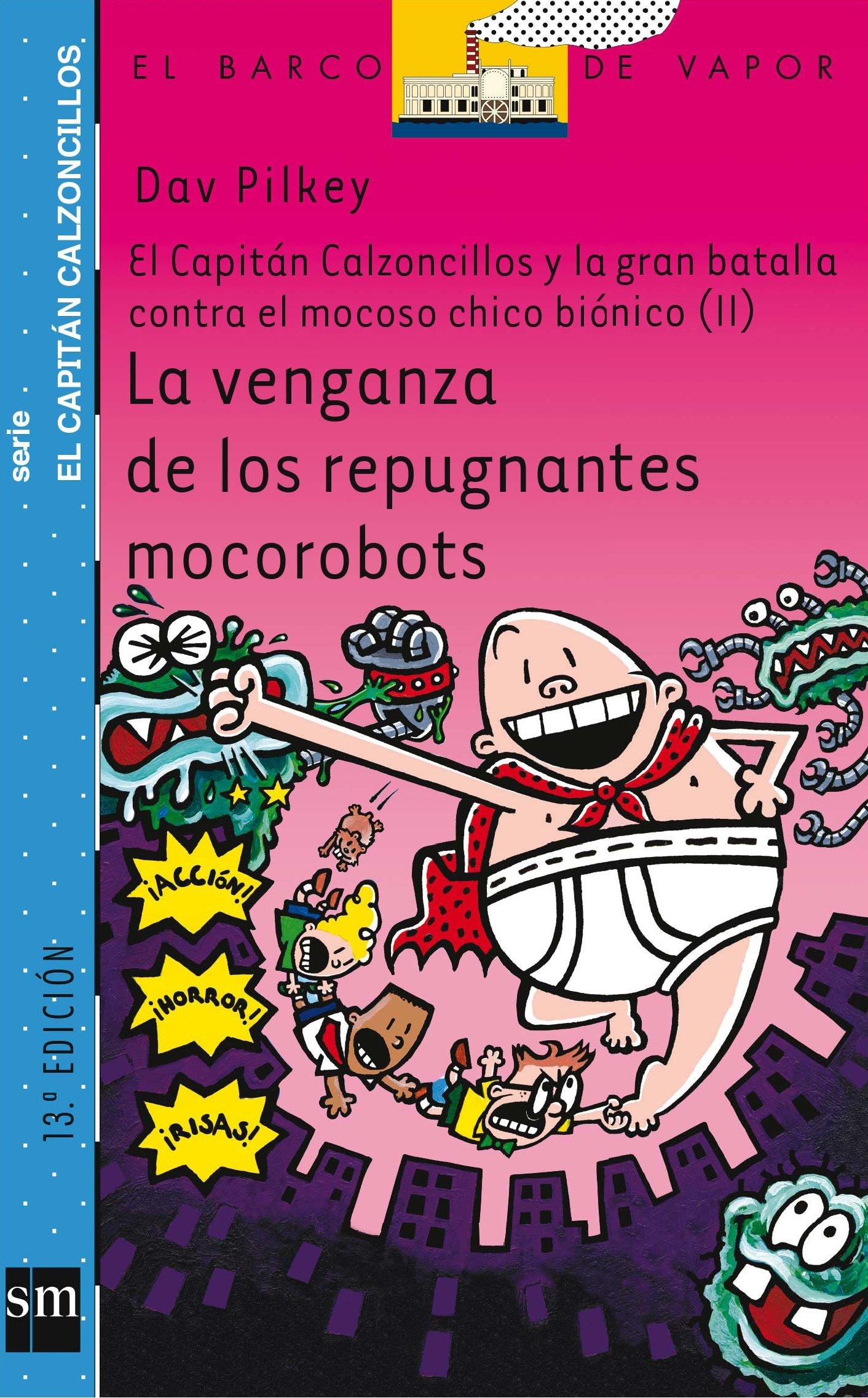 La venganza de los repugnantes mocorobots: El capitán Calzoncillos y la  gran batalla contra el mocoso chico biónico II: 9 Barco de Vapor Azul:  Amazon.es: ...