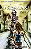 Ascension Part 2 (Chronicles of the Twenty-One Butterflies Book 5)