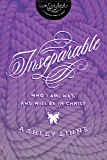 Inseparable: Who I Am, Was, and Will Be in Christ (InScribed Collection)