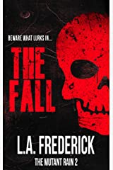 The Fall: A Dystopian Science Fiction Horror (The Mutant Rain Book 2) Kindle Edition