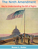 The Ninth Amendment: Key to Understanding the Bill of Rights (English Edition)