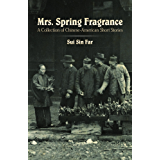 Mrs. Spring Fragrance: A Collection of Chinese-American Short Stories (Dover Books on Literature & Drama)