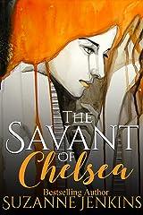 The Savant of Chelsea Kindle Edition