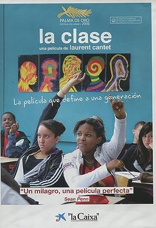 La clase [Ed. La Caixa]: Amazon.es: François Bégaudeau, Nassim Amrabt, Laura Baquela, Cherif Bounaïdja, Juliette Demaille, Laurent Cantet: Cine y Series TV