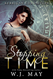 Stopping Time: Paranormal Fantasy Young Adult/New Adult Romance (Kerrigan Chronicles Book 1)