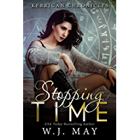 Stopping Time: Paranormal Fantasy Young Adult/New Adult Romance (Kerrigan Chronicles Book 1) (English Edition)