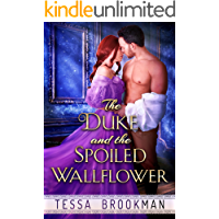 The Duke and the Spoiled Wallflower: A Steamy Regency Novel (Seductive Wallflowers Book 1)
